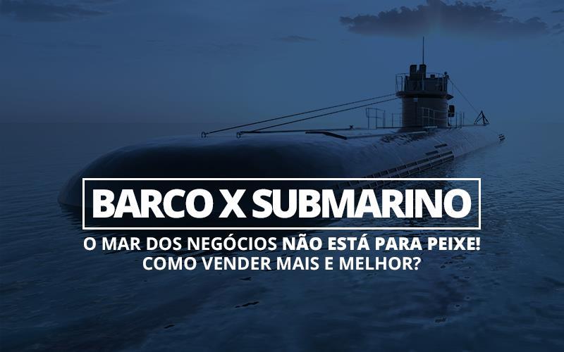 Barco x Submarino