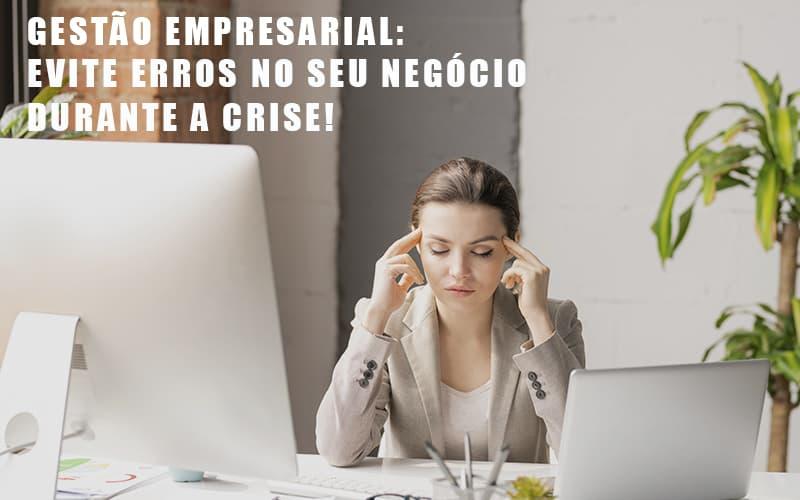 gestao-empresarial-evite-erros-no-seu-negocio-durante-a-crise