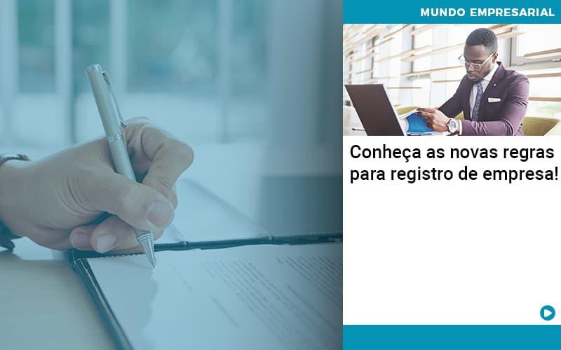 Conheca As Novas Regras Para Registro De Empresa - Quero montar uma empresa