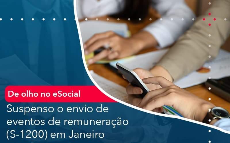 De Olho No E Social Suspenso O Envio De Eventos De Remuneracao S 1200 Em Janeiro - Quero montar uma empresa