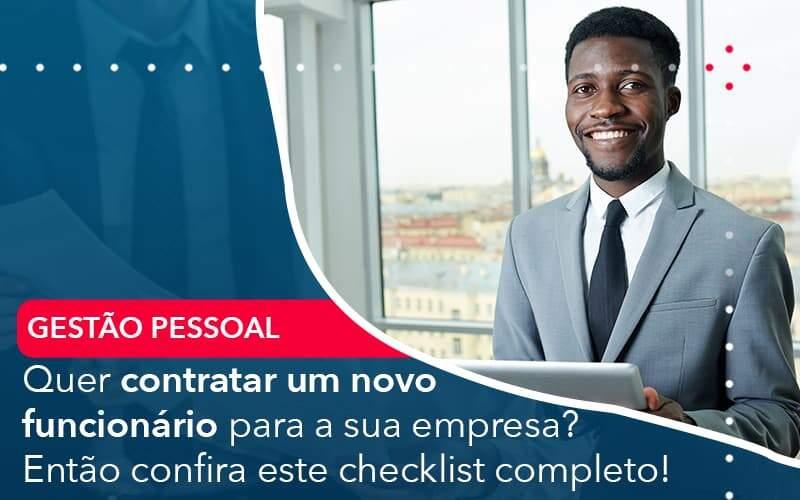 Quer Contratar Um Novo Funcionario Para A Sua Empresa Entao Confira Este Checklist Completo - Quero montar uma empresa