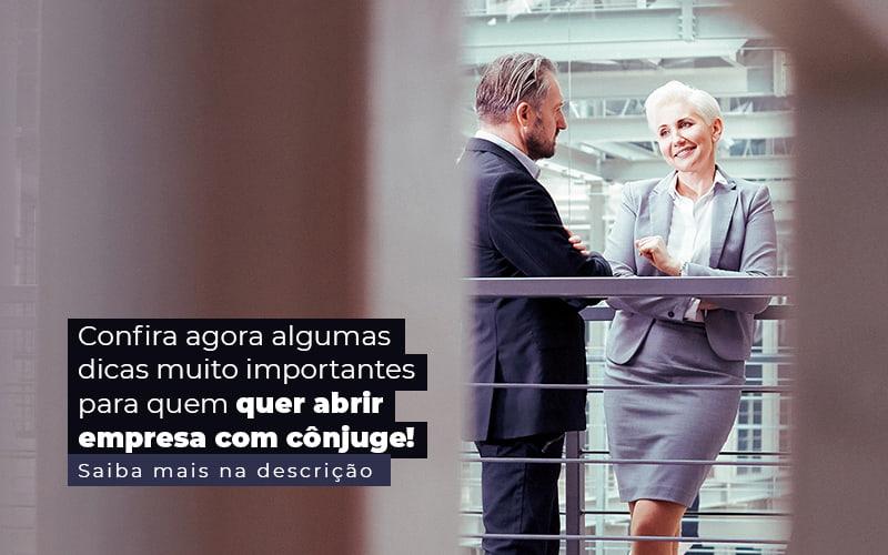 Confira Agora Algumas Dicas Muito Importantes Para Quem Quer Abrir Empresa Com Conjuge Post (1) - Prone Contabilidade