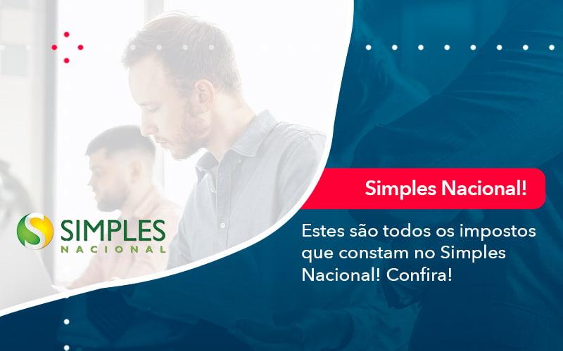 Simples Nacional Conheça Os Impostos Recolhidos Neste Regime (1) - Prone Contabilidade