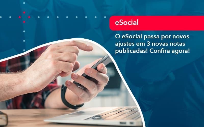O E Social Passa Por Novos Ajustes Em 3 Novas Notas Publicadas Confira Agora (1) - Prone Contabilidade