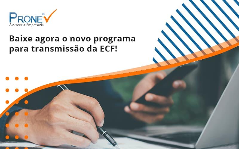 Baixe Agora O Novo Programa Para Transmissao Da Ecf Prone - Prone Contabilidade